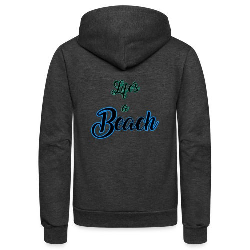 Life's a Beach - Unisex Fleece Zip Hoodie
