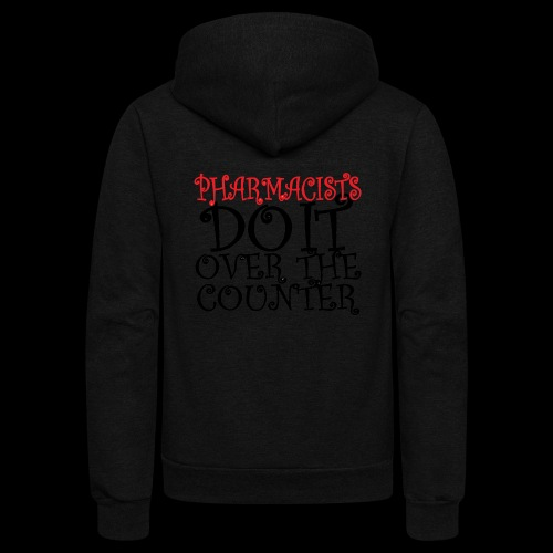 Pharmacists do it over the counter - Unisex Fleece Zip Hoodie