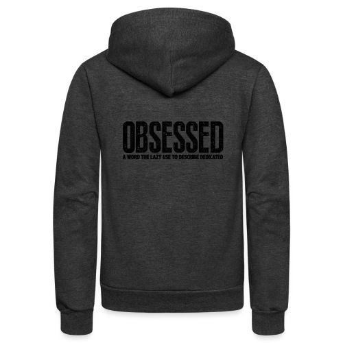 Obessed Gym Motivation - Unisex Fleece Zip Hoodie