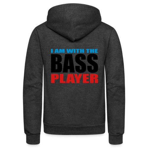I am with the Bass Player - Unisex Fleece Zip Hoodie