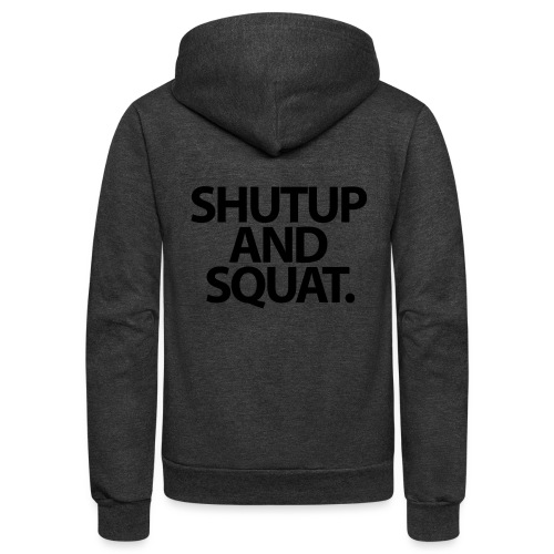 Shutup type Gym Motivation - Unisex Fleece Zip Hoodie