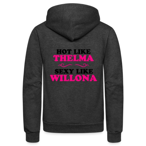 Hot Like Thelma - Sexy Like Wylona Shirt (light ty - Unisex Fleece Zip Hoodie