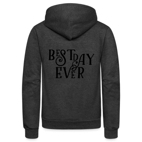 Best Day Ever Fancy - Unisex Fleece Zip Hoodie