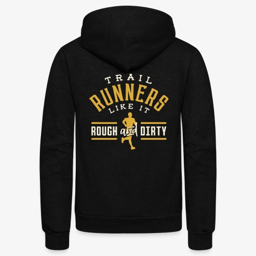 Trail Runners Like It Rough & Dirty - Unisex Fleece Zip Hoodie