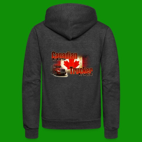 Canadian By Birth Trucker By Choice - Unisex Fleece Zip Hoodie