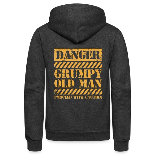 Danger Grumpy Old Man Sarcastic Saying - Unisex Fleece Zip Hoodie