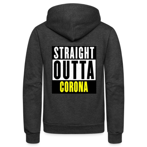 Straight Outta Corona - Unisex Fleece Zip Hoodie