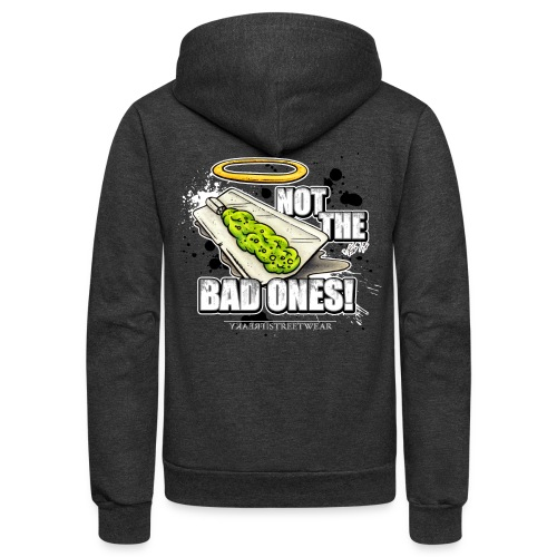 not the bad ones - Unisex Fleece Zip Hoodie
