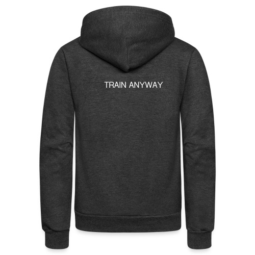 TRAIN ANYWAY - Unisex Fleece Zip Hoodie