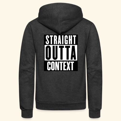 STRAIGHT OUTTA CONTEXT - Unisex Fleece Zip Hoodie