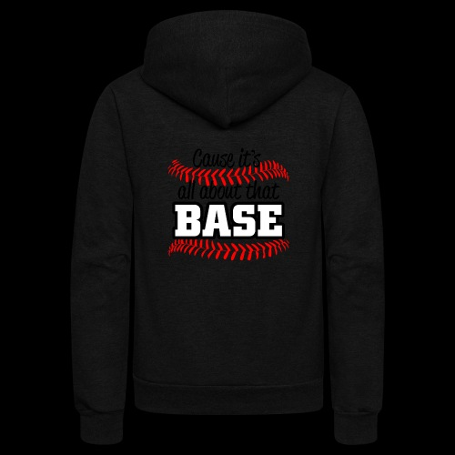 all about that base - Unisex Fleece Zip Hoodie