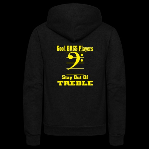 bass players stay out of treble - Unisex Fleece Zip Hoodie