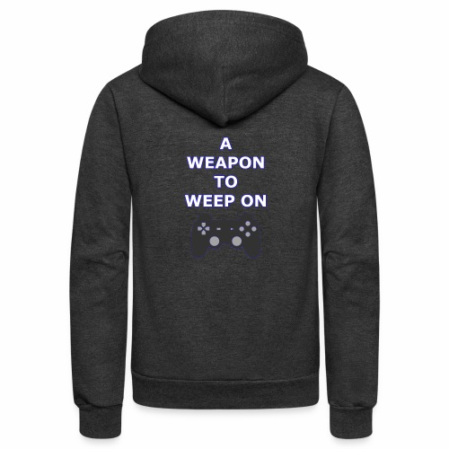 A Weapon to Weep On - Unisex Fleece Zip Hoodie