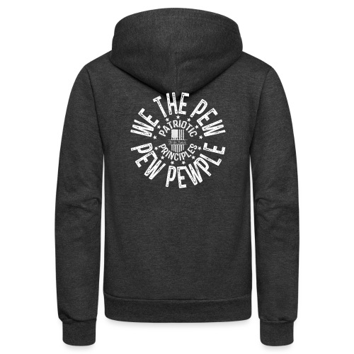 OTHER COLORS AVAILABLE WE THE PEW PEW PEWPLE W - Unisex Fleece Zip Hoodie