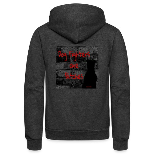 Dog Fighters are Bitches wall - Unisex Fleece Zip Hoodie