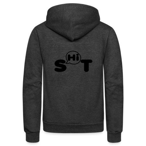 shit t shirt - Unisex Fleece Zip Hoodie
