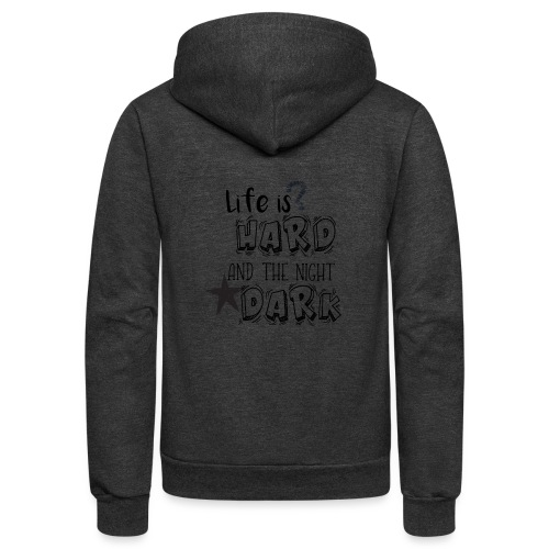 Life is hard - Unisex Fleece Zip Hoodie