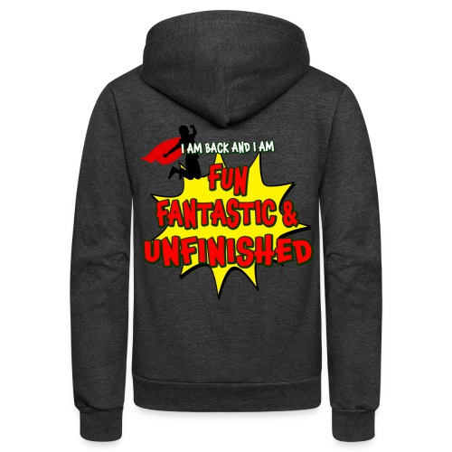 Fun Fantastic and UNFINISHED - Back to School - Unisex Fleece Zip Hoodie