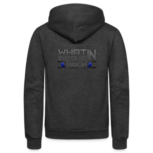 What in the BLUE MOON T-Shirt - Unisex Fleece Zip Hoodie