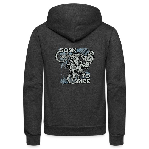Born To Ride Dirt Bikes - Unisex Fleece Zip Hoodie