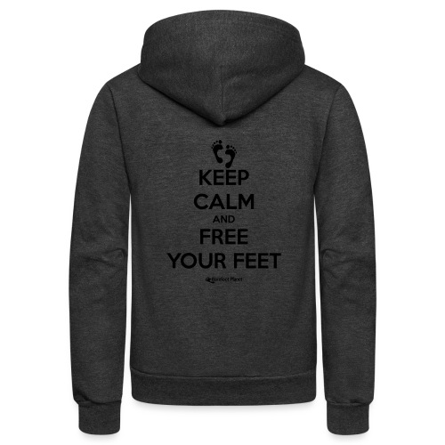 Keep Calm and Free Your Feet - Unisex Fleece Zip Hoodie