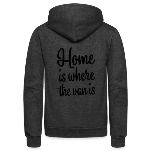 Home is where the van is - Autonaut.com - Unisex Fleece Zip Hoodie