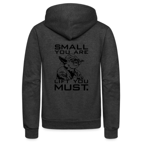 Small You Are Gym Motivation - Unisex Fleece Zip Hoodie