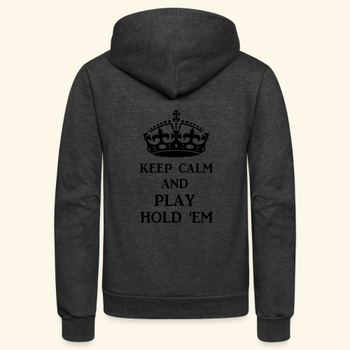 keep calm play hold em bl - Unisex Fleece Zip Hoodie