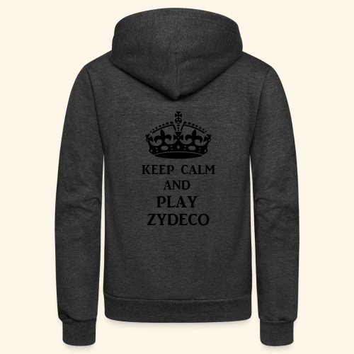 keep calm play zydeco blk - Unisex Fleece Zip Hoodie