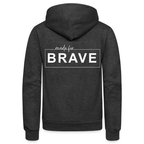 Made for Brave - Unisex Fleece Zip Hoodie