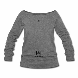 I'm always right! [fbt] - Women's Wideneck Sweatshirt