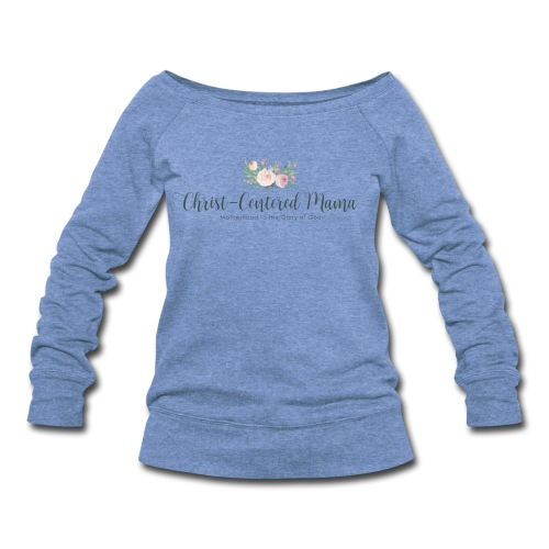 Christ centred mama - Women's Wideneck Sweatshirt