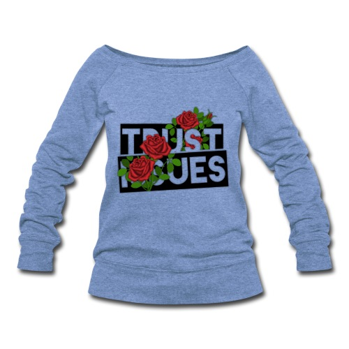 Trust Issues by Bleakasm - Women's Wideneck Sweatshirt