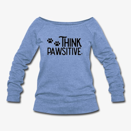Think Positive - Paws - Women's Wideneck Sweatshirt