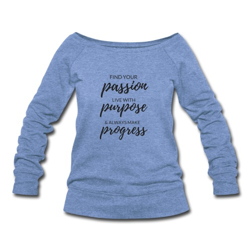Passion. Purpose. Progress - Women's Wideneck Sweatshirt