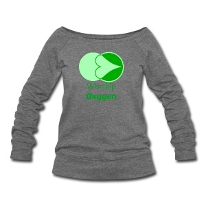 Worship Oxygen - Women's Wideneck Sweatshirt