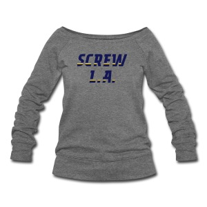 Screw L.A. - Women's Wideneck Sweatshirt