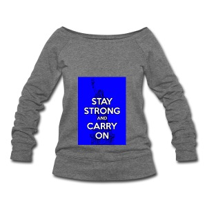 Stay Strong and Carry On - Women's Wideneck Sweatshirt