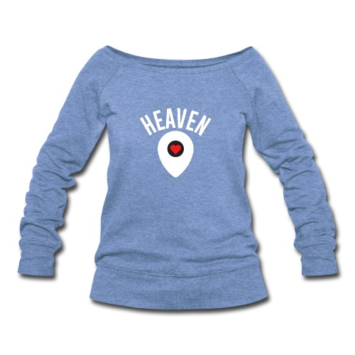 Heaven Is Right Here - Women's Wideneck Sweatshirt