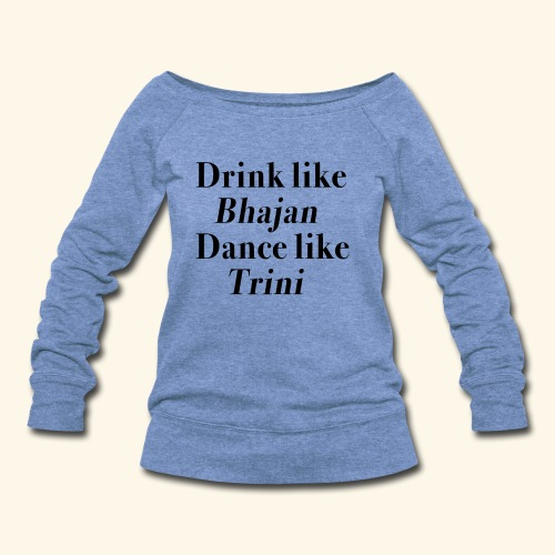 Like Bhajan, Like Trini - Women's Wideneck Sweatshirt