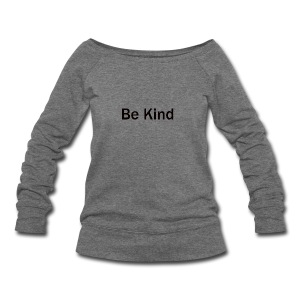 Be_Kind - Women's Wideneck Sweatshirt