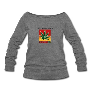 Oakland Grown Legal Cannabis Tshirts 420 wear - Women's Wideneck Sweatshirt