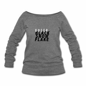 #queerblacksnowflake - Women's Wideneck Sweatshirt