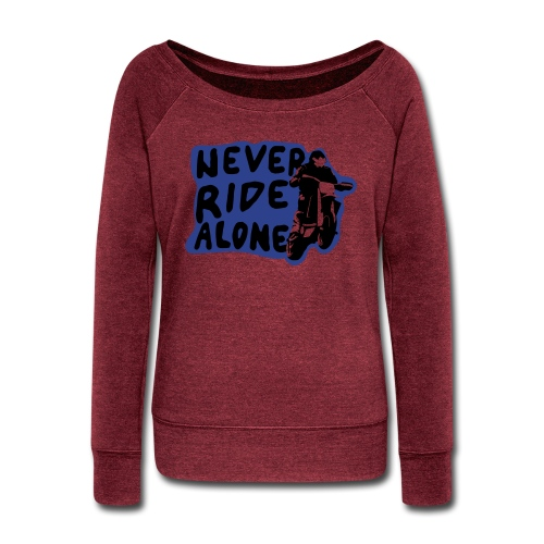 Never Ride Alone White - Women's Wideneck Sweatshirt
