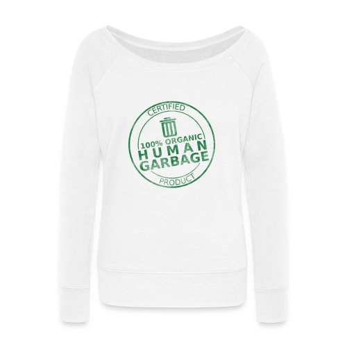 100% Human Garbage - Women's Wideneck Sweatshirt