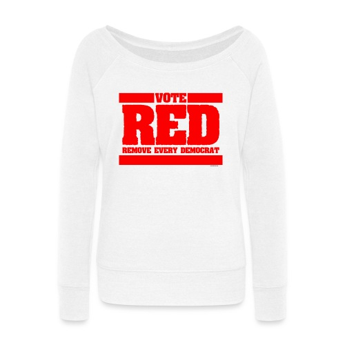 Remove every Democrat - Women's Wideneck Sweatshirt