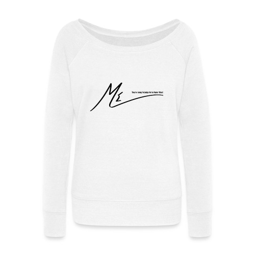 They're Going To Judge Me No Matter What! - Women's Wideneck Sweatshirt