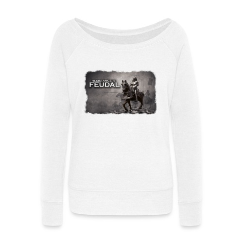 Resistance is Feudal 2 - Women's Wideneck Sweatshirt