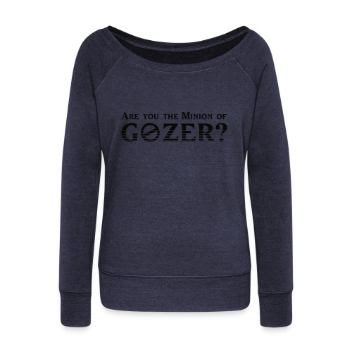Are you the minion of Gozer? - Women's Wideneck Sweatshirt