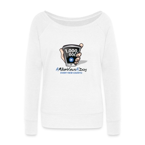 AMillionViewsADay - every view counts! - Women's Wideneck Sweatshirt